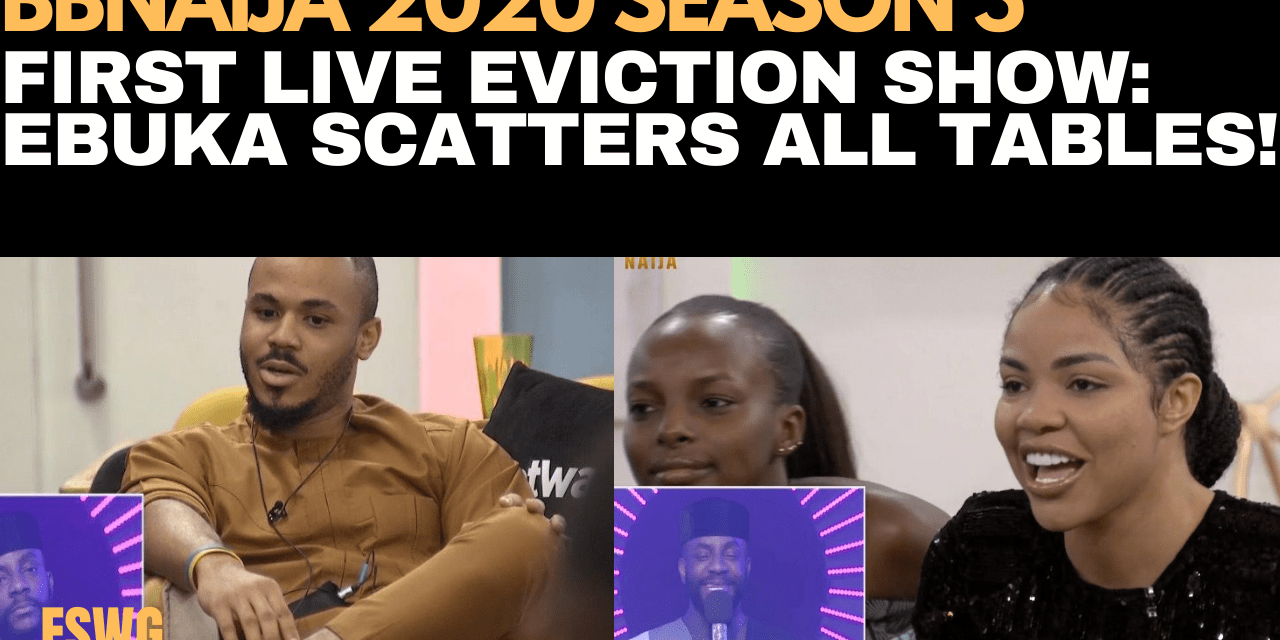 BBNAIJA 2020 LIVE EVICTION SHOW | EBUKA SCATTER ALL TABLES | NEW TWISTS 2 D GAME