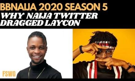 BBNAIJA 2020: LAYCON VS NIGERIAN TWITTER: THE DRAGS & THE FANS