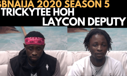 BBNAIJA 2020: TRICKYTEE HOH, LAYCON DHOH | DORATHY, PRINCE, KIDDWAYA, OZO UP FOR EVICTION