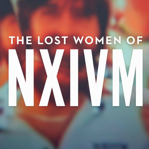 Introduction to the Lost Women of Nxivm