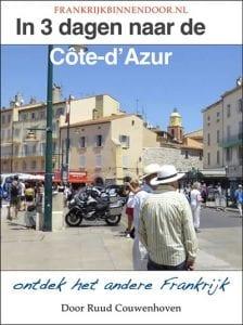 Ontdek het andere Frankrijk in 3 dagen naar de Côte-d'Azur