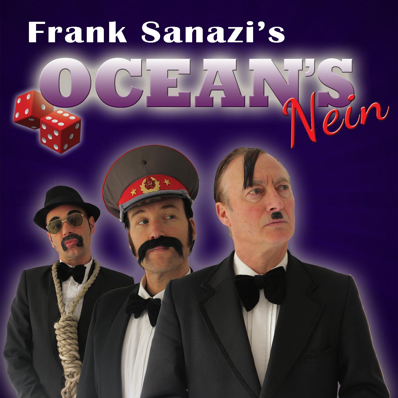 Frank Sanazi's Oceans Nein