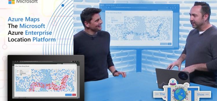 Azure Maps – The Microsoft Azure Enterprise Location Platform