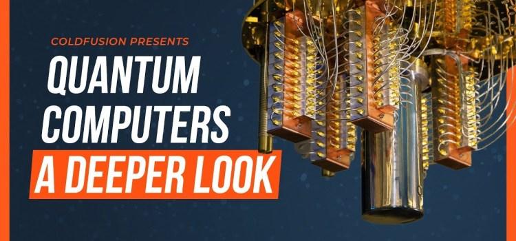A Deeper Look into Quantum Computers