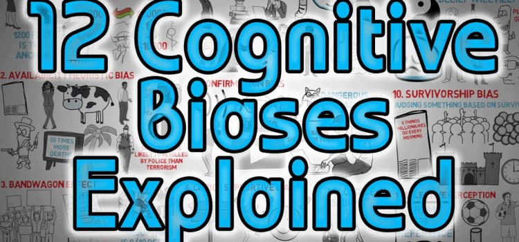 12 Cognitive Biases Explained