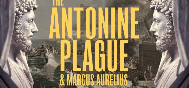 Coronavirus and Stoicism: How Marcus Aurelius Responded To A Pandemic