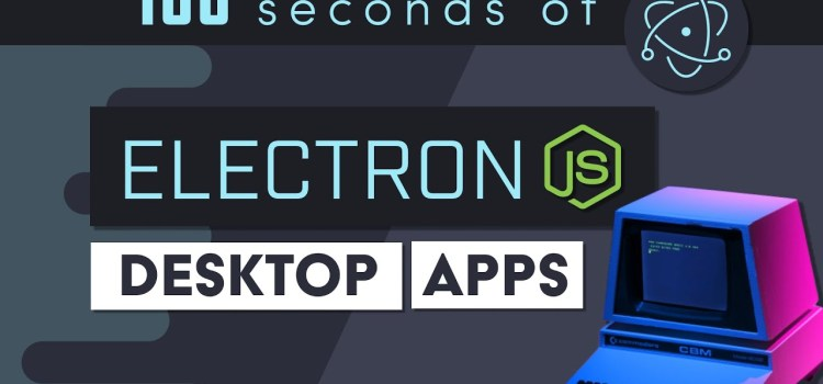 Electron JS in 100 Seconds
