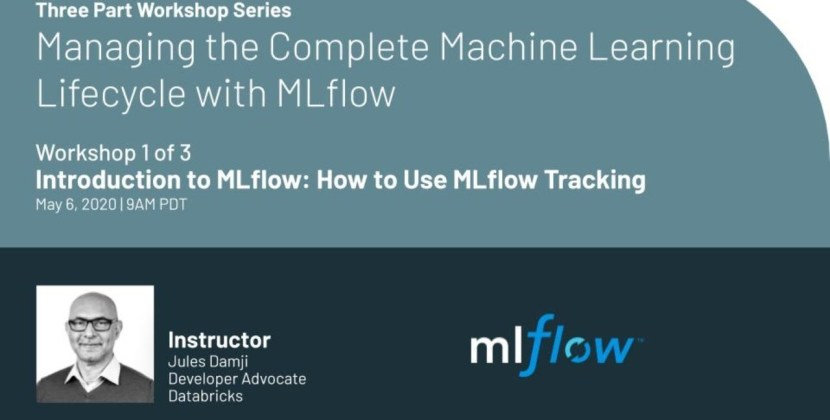 Managing the Complete Machine Learning Lifecycle with MLflow: 1 of 3