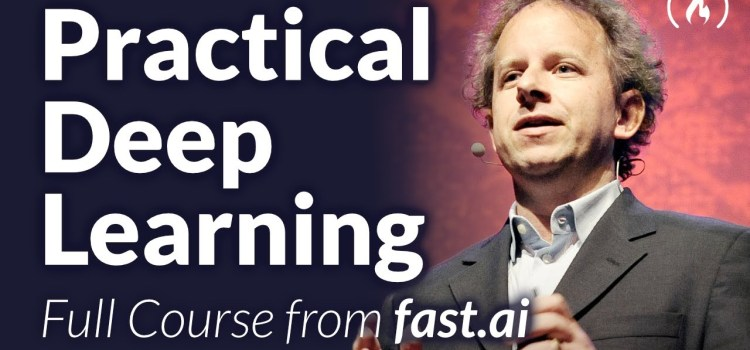 Practical Deep Learning for Coders – the 11 Hours Full Course