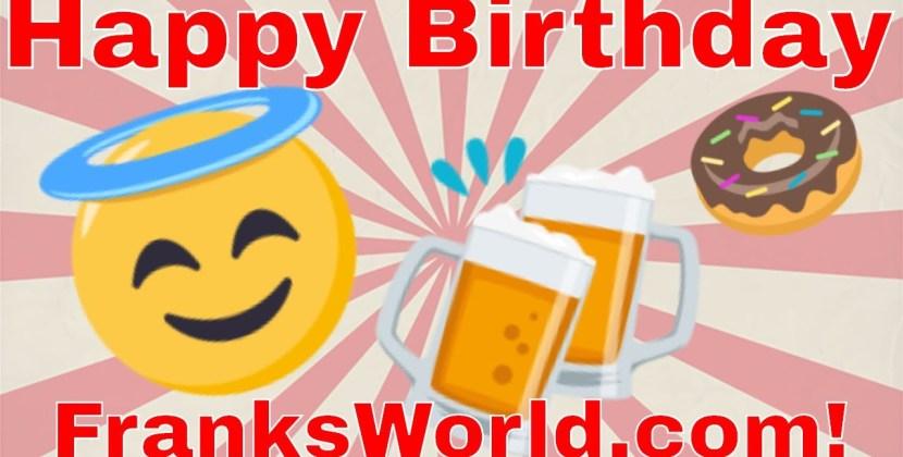 Happy 25th Birthday Frank's World
