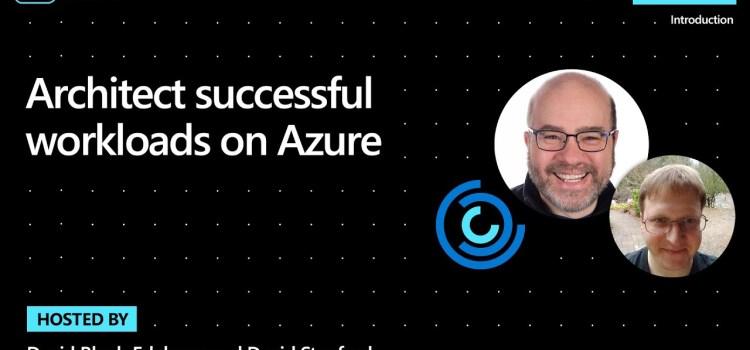 Architect Successful Workloads on Azure