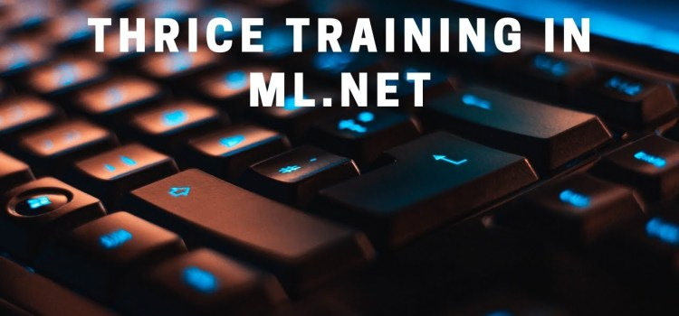 Thrice Training in ML.NET: Refitting Your Model on Test and Validation Data