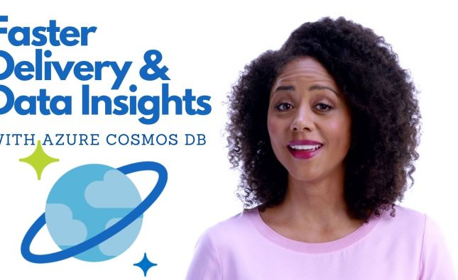 Using Azure Cosmos DB for Faster Delivery and Data Insights
