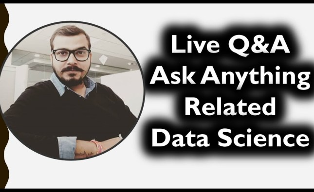 Live Q&A – Ask Anything Related To Data Science