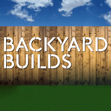 Backyard Builds