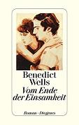 Benedict Wells: Vom Ende der Einsamkeit