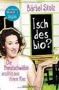 Bärbel Stolz: Isch des bio?