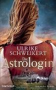 Ulrike Schweikert: Die Astrologin