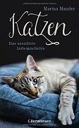 Martina Mander: Katzen. Eine unendliche Liebesgeschichte