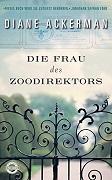 Diane Ackermann: Die Frau des Zoodirektors