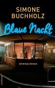 Simone Buchholz: Blaue Nacht