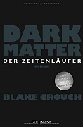 Blake Crouch: Dark Matter. Der Zeitenläufer