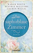 Karen White, Betriz Williams, Lauren Willig: Das saphirblaue Zimmer