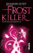 Jennifer Estep: Frostkiller. Mythos Academy sechs
