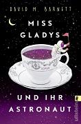 David M. Barnett: Miss Gladys und ihr Astronaut
