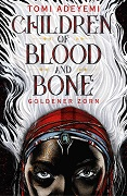 Tomi Adeyemi: Children of Blood and Bone. Goldener Zorn