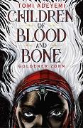 Tomi Adeyemi: Children of Blood and Bone. Goldener Zorn