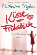Catherine Bybee: Küsse zum Frühstück