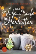 Katherine Garbera: Das Weihnachtscafé in Manhattan