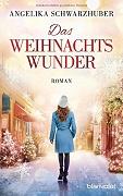 Angelika Schwarzhuber: Das Weihnachtswunder