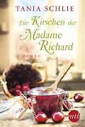 Tanja Schlie: Die Kirschen der Madame Richard