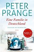 Peter Prange: Eine Familie in Deutschland. Am Ende die Hoffnung