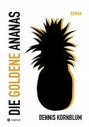 Dennis Kornblum: Die goldene Ananas