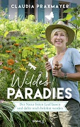 Claudia Praxmayer: Wildes Paradies