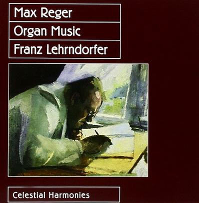 Franz Lehrndorfer / Max Reger Organ Music