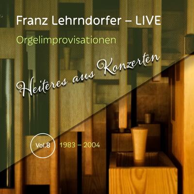 Franz Lehrndorfer – LIVE / Vol. 8