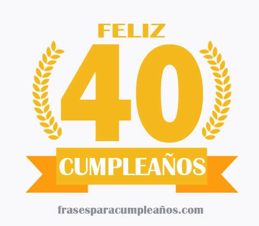 Tarjetas de feliz cumpleaños de 40 años