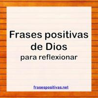 Las Mejores Frases Positivas De Dios Para Reflexionar y Meditar