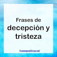 Frases de Decepción De Amigos y De La Vida