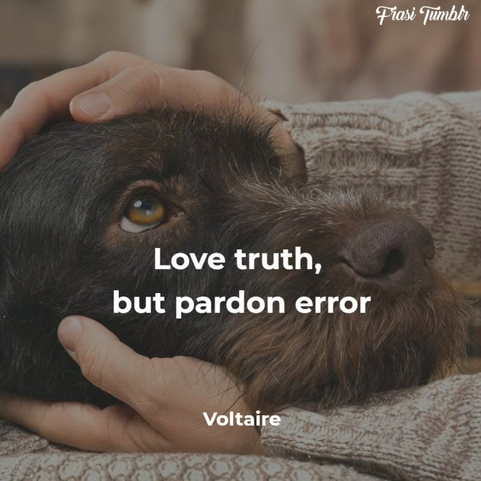 frasi-onesta-inglese-ama-verità-perdona-errore-voltaire