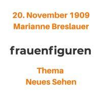 47/2019: Marianne Breslauer, 20. November 1909