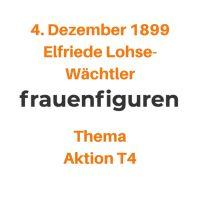 49/2019: Elfriede Lohse-Wächtler, 4. Dezember 1899