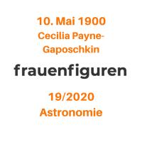 19/2020: Cecilia Payne-Gaposchkin, 10. Mai 1900