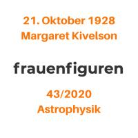 43/2020: Margaret Kivelson, 21. Oktober 1928