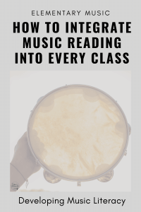 Integrate Music Reading into Every Lesson | Elementary Music Classroom