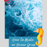 How to Make an Ocean Drum | Elementary Music Class Project